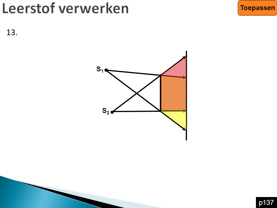 Leerstof verwerken Toepassen 13. S1 S2 p137