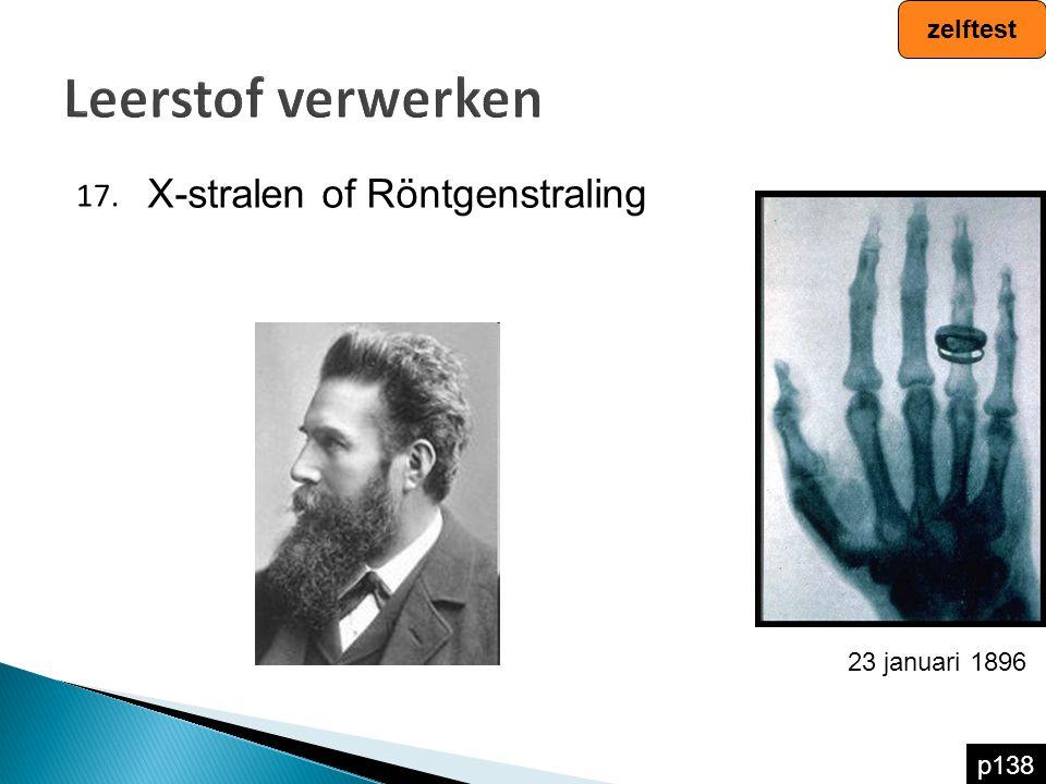 Leerstof verwerken X-stralen of Röntgenstraling 17. zelftest