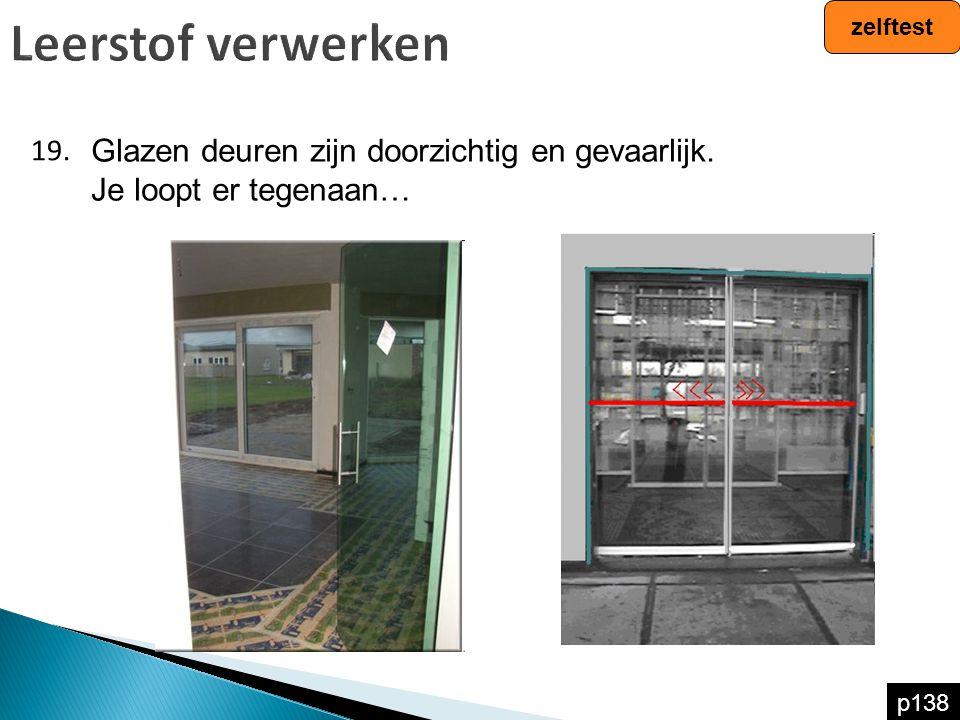 Leerstof verwerken Glazen deuren zijn doorzichtig en gevaarlijk.