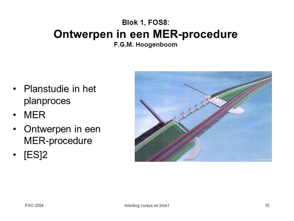 Blok 1, FOS8: Ontwerpen in een MER-procedure F.G.M. Hoogenboom