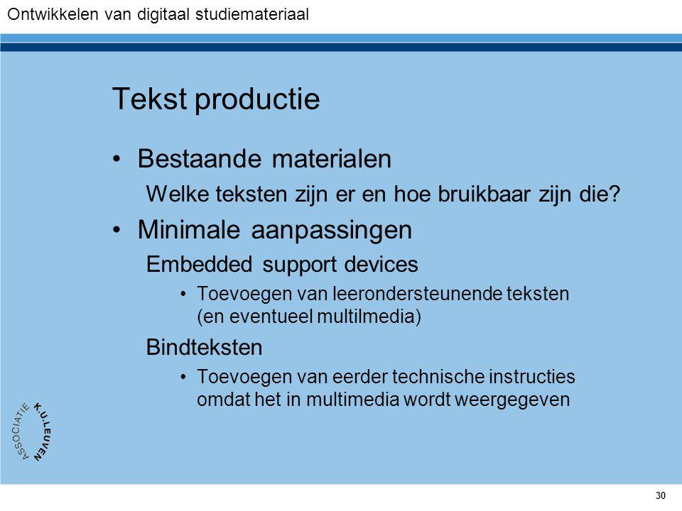 Tekst productie Bestaande materialen Minimale aanpassingen