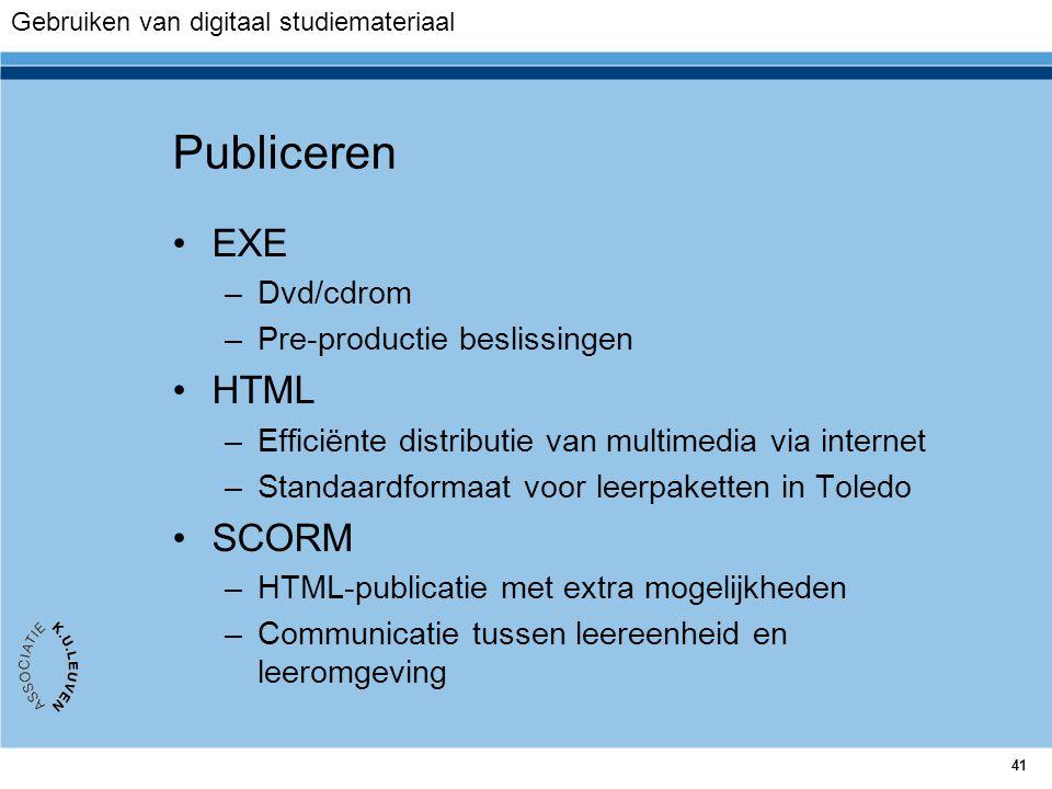 Publiceren EXE HTML SCORM Dvd/cdrom Pre-productie beslissingen