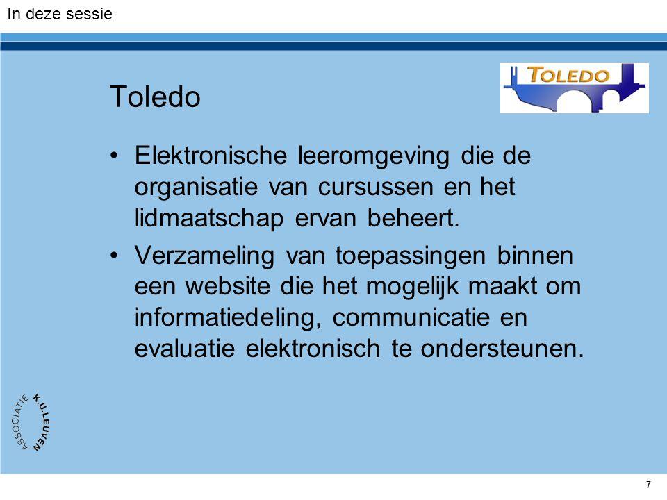 In deze sessie Toledo. Elektronische leeromgeving die de organisatie van cursussen en het lidmaatschap ervan beheert.