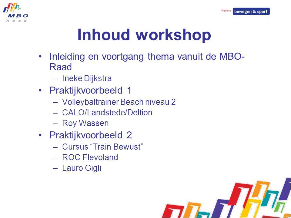 Inhoud workshop Inleiding en voortgang thema vanuit de MBO-Raad