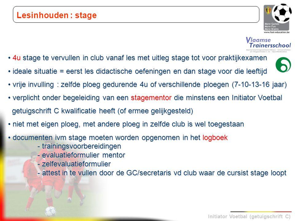 Lesinhouden : stage 4u stage te vervullen in club vanaf les met uitleg stage tot voor praktijkexamen.