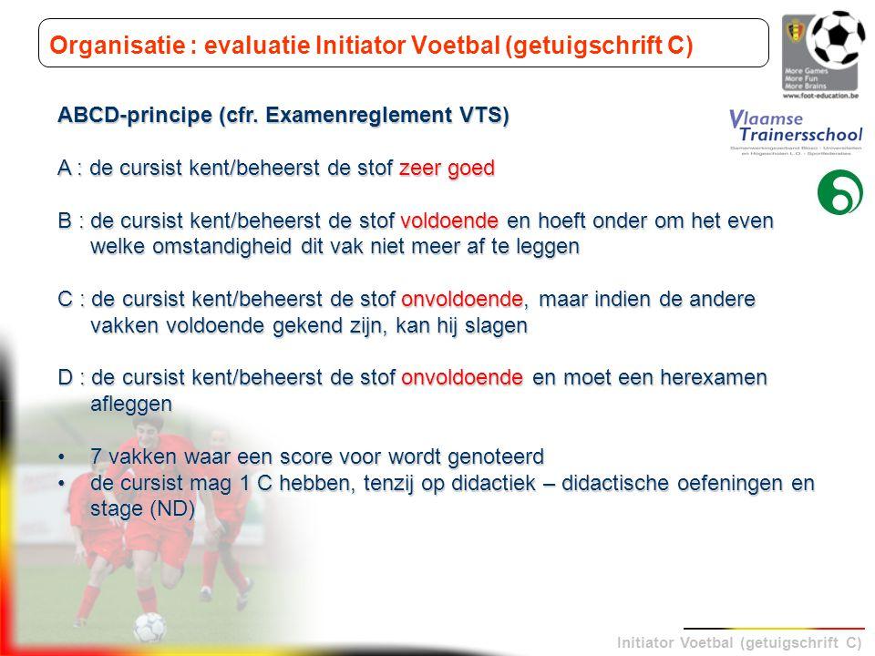 Organisatie : evaluatie Initiator Voetbal (getuigschrift C)
