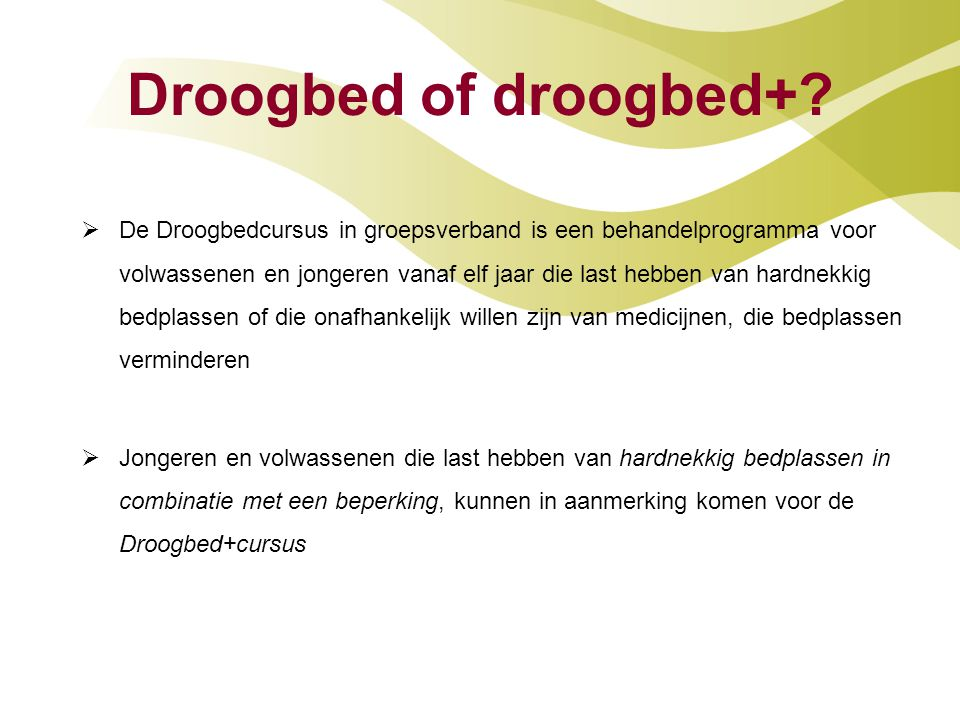 Droogbed of droogbed+