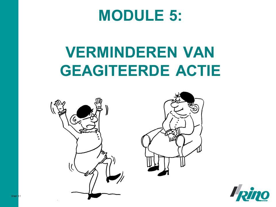 MODULE 5: VERMINDEREN VAN GEAGITEERDE ACTIE