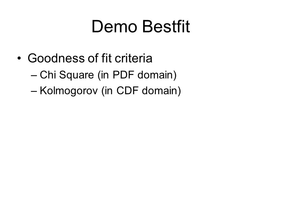 Demo Bestfit Goodness of fit criteria Chi Square (in PDF domain)