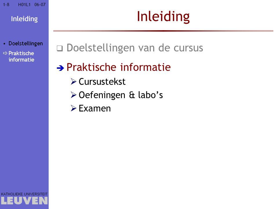 Inleiding Doelstellingen van de cursus Praktische informatie