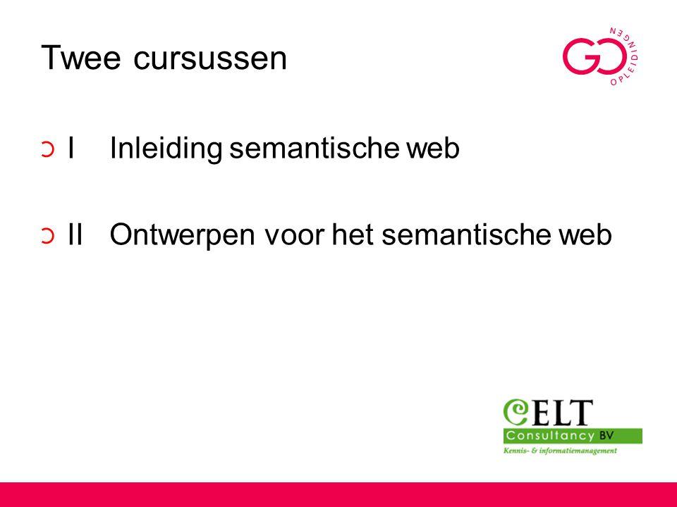 Twee cursussen I Inleiding semantische web