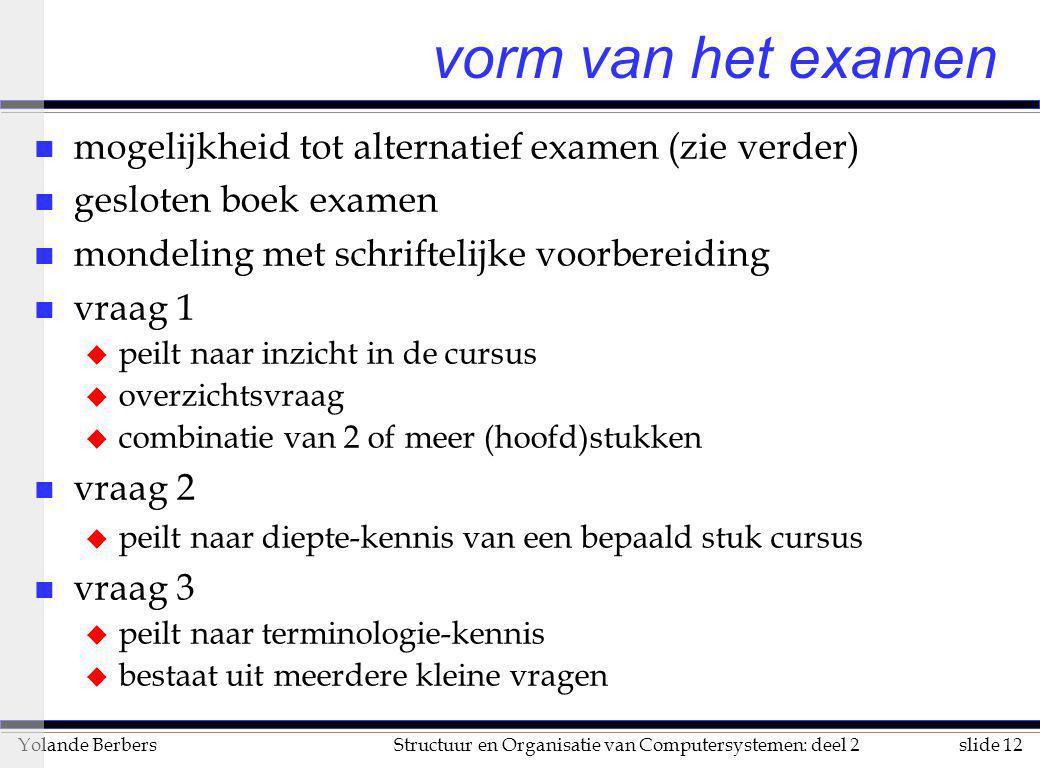 vorm van het examen mogelijkheid tot alternatief examen (zie verder)