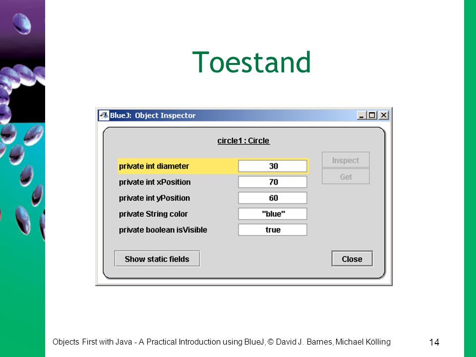 Toestand Objects First with Java - A Practical Introduction using BlueJ, © David J.