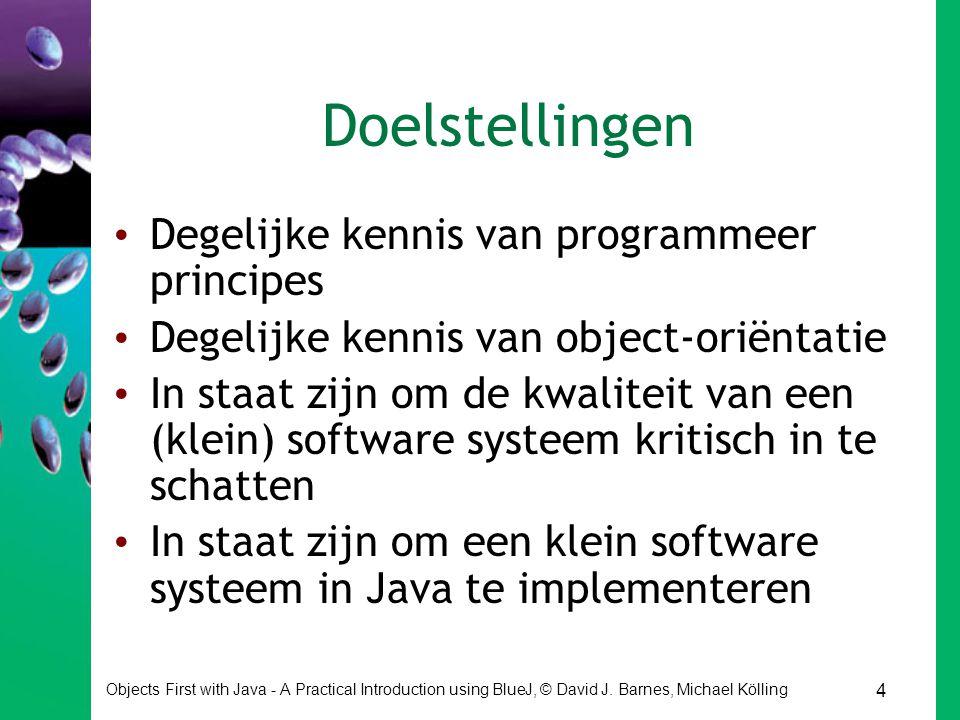 Doelstellingen Degelijke kennis van programmeer principes