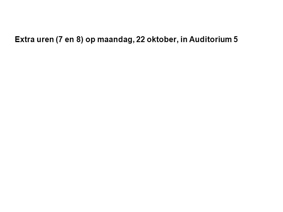 Extra uren (7 en 8) op maandag, 22 oktober, in Auditorium 5