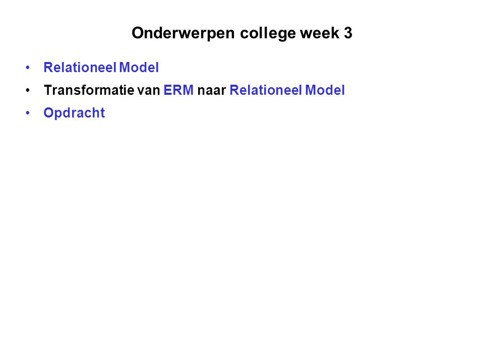 Onderwerpen college week 3