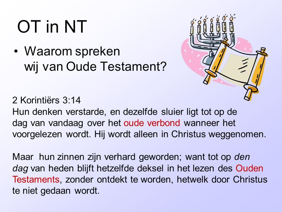 OT in NT Waarom spreken wij van Oude Testament