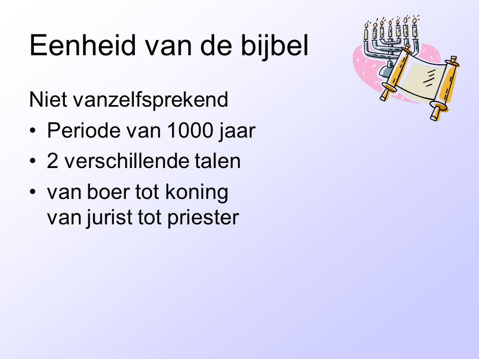 Eenheid van de bijbel Niet vanzelfsprekend Periode van 1000 jaar