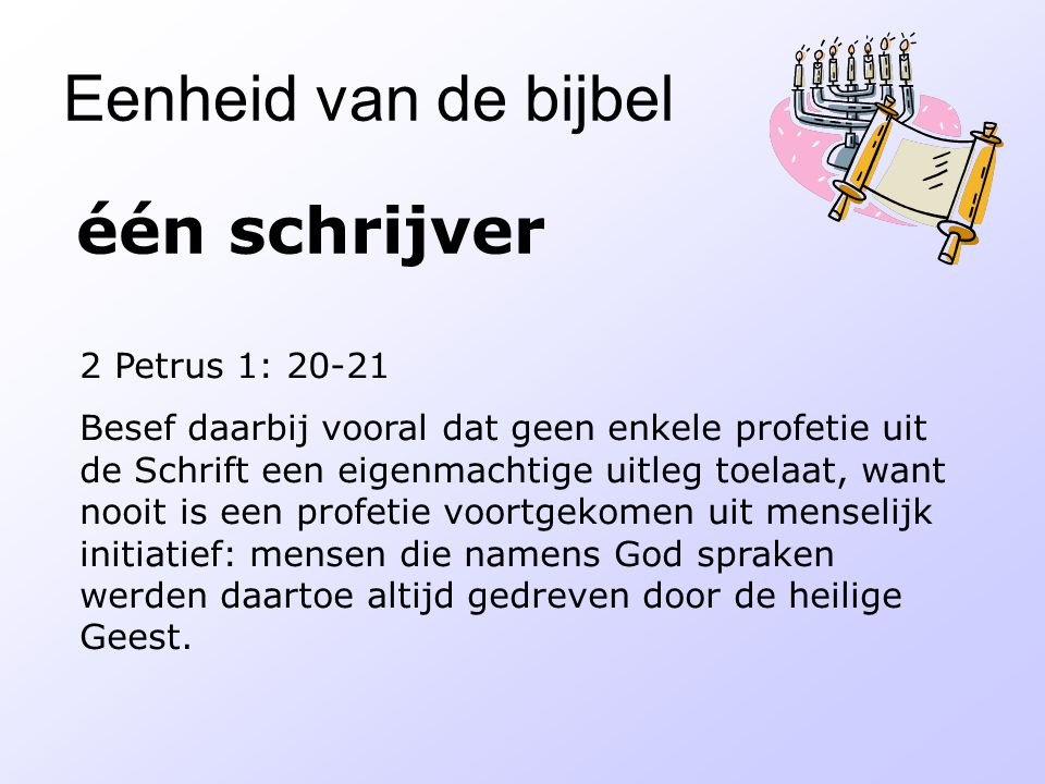 Eenheid van de bijbel één schrijver 2 Petrus 1: 20-21