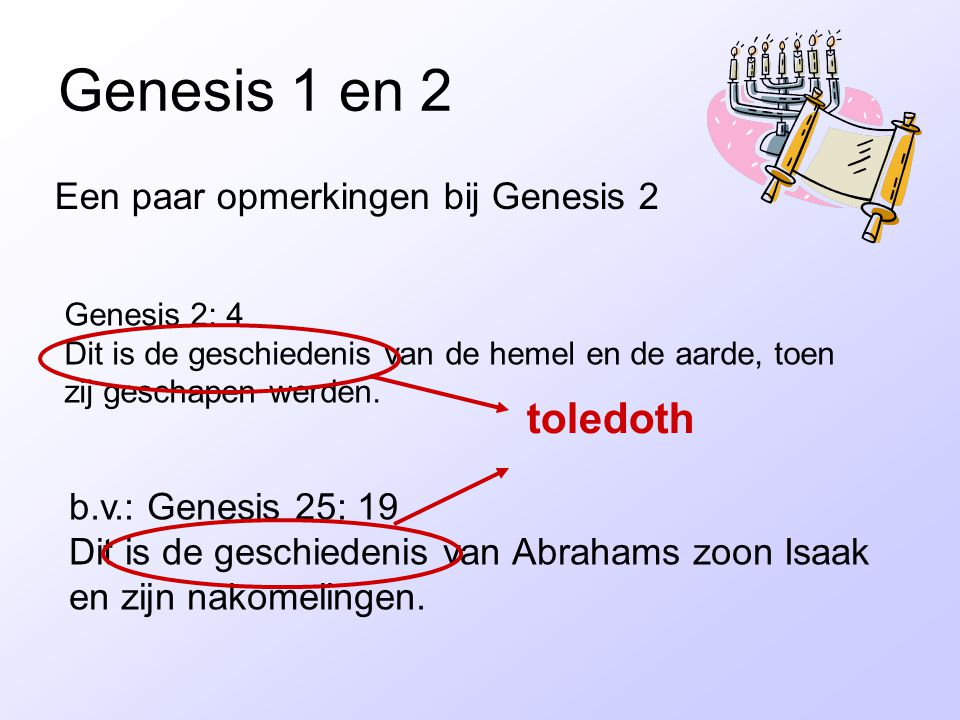 Genesis 1 en 2 toledoth Een paar opmerkingen bij Genesis 2