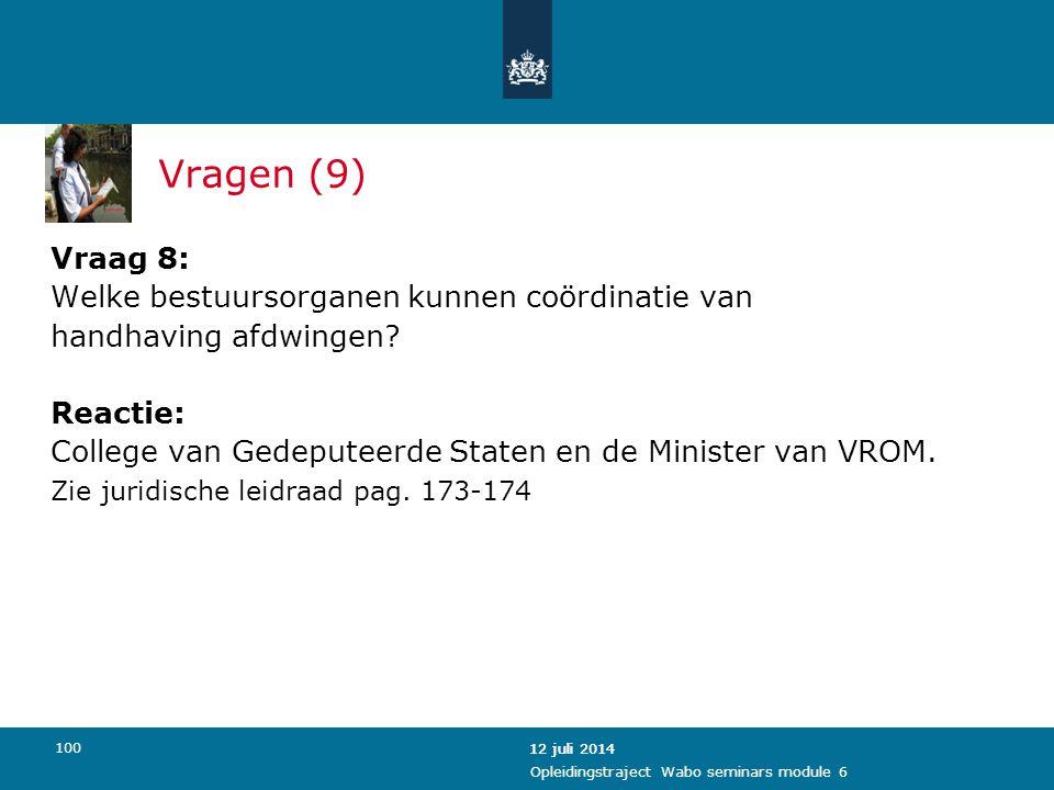 Vragen (9) Vraag 8: Welke bestuursorganen kunnen coördinatie van