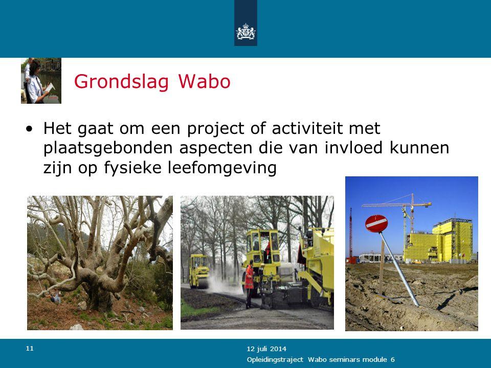 Grondslag Wabo Het gaat om een project of activiteit met plaatsgebonden aspecten die van invloed kunnen zijn op fysieke leefomgeving.