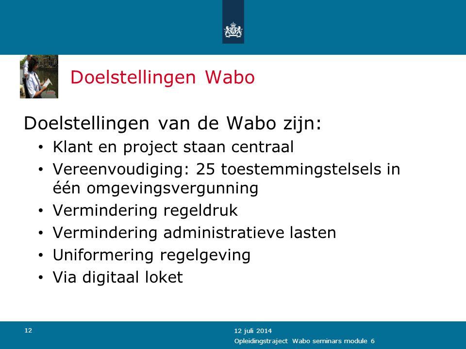 Doelstellingen van de Wabo zijn: