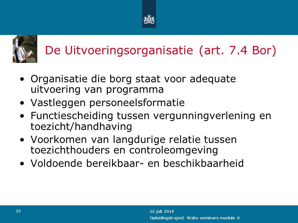 De Uitvoeringsorganisatie (art. 7.4 Bor)