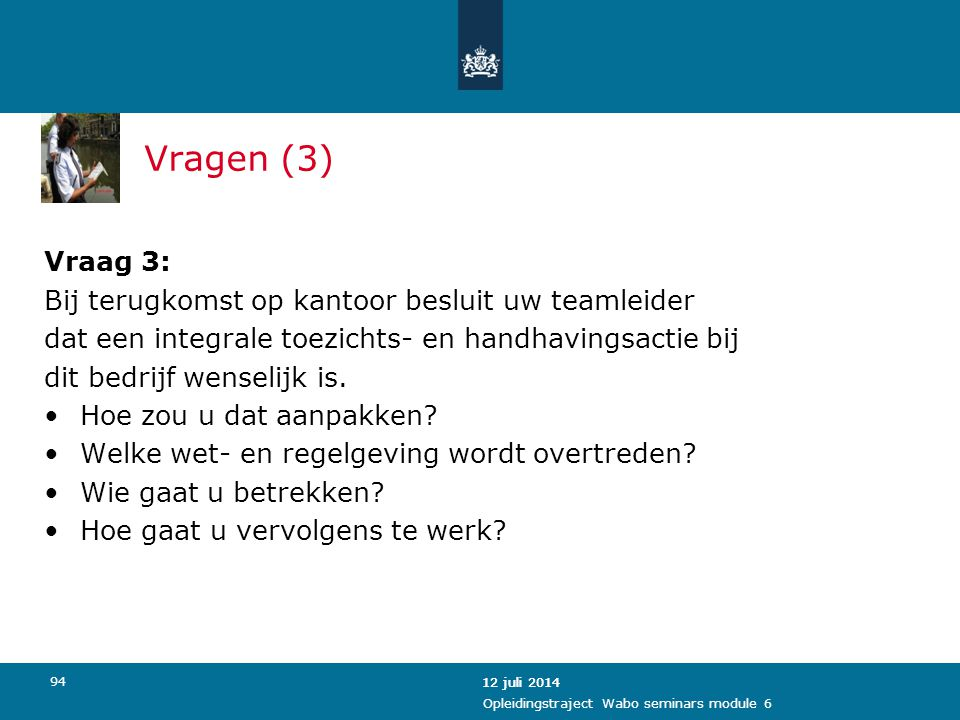 Vragen (3) Vraag 3: Bij terugkomst op kantoor besluit uw teamleider