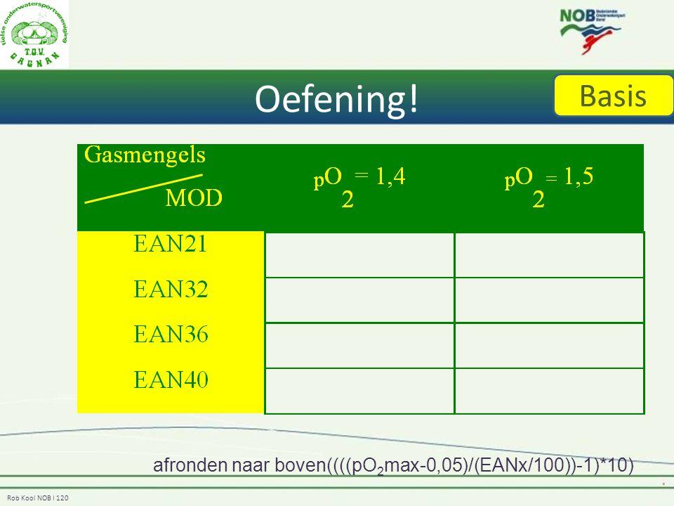 Oefening! Basis afronden naar boven((((pO2max-0,05)/(EANx/100))-1)*10)