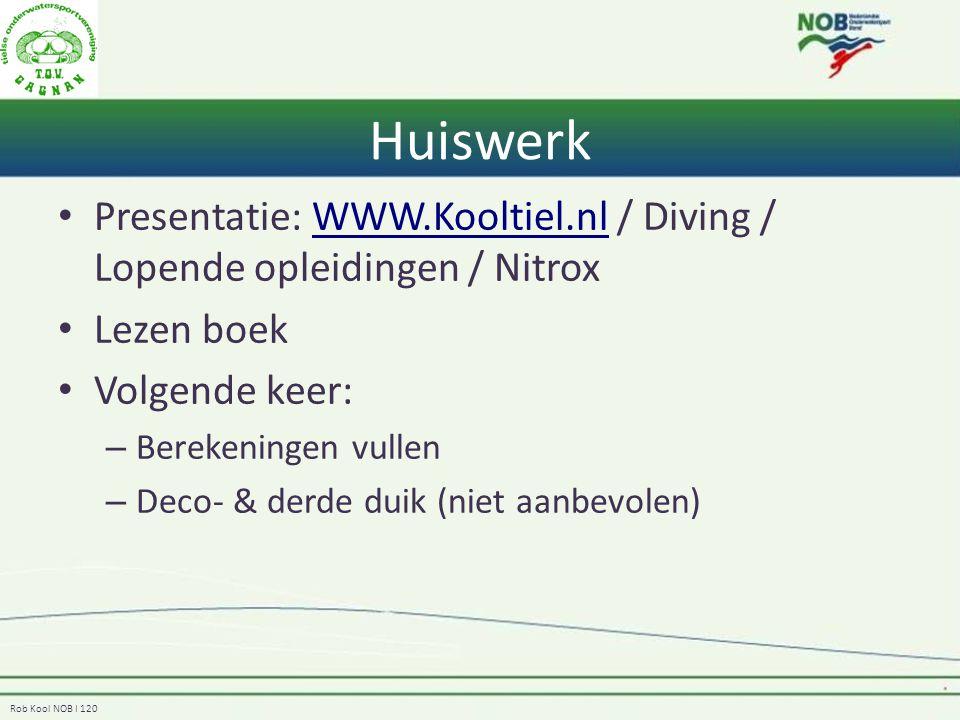 Huiswerk Presentatie: WWW.Kooltiel.nl / Diving / Lopende opleidingen / Nitrox. Lezen boek. Volgende keer: