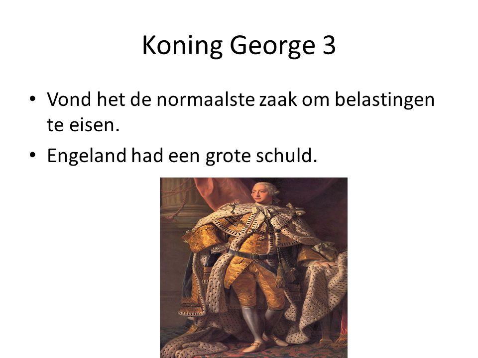 Koning George 3 Vond het de normaalste zaak om belastingen te eisen.