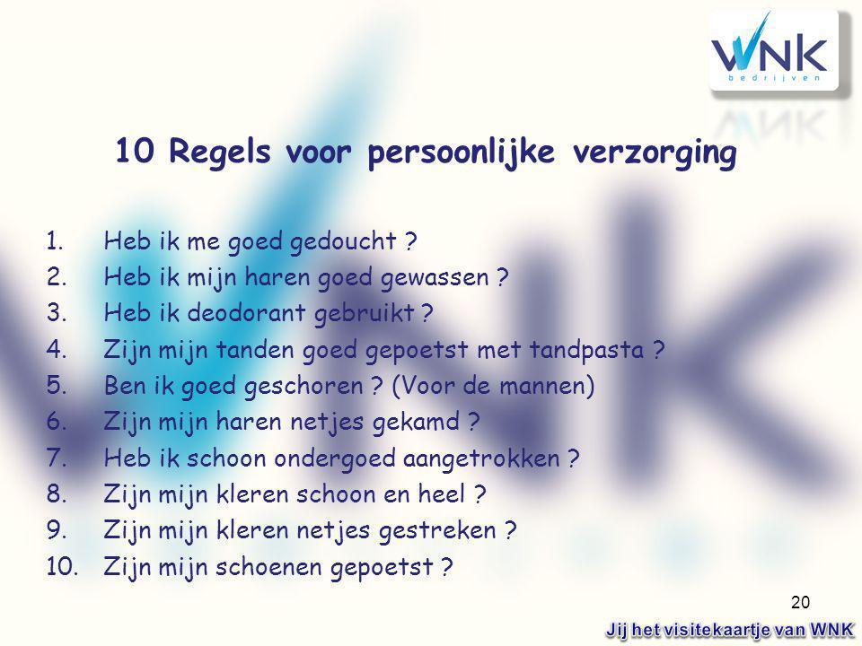 10 Regels voor persoonlijke verzorging Jij het visitekaartje van WNK