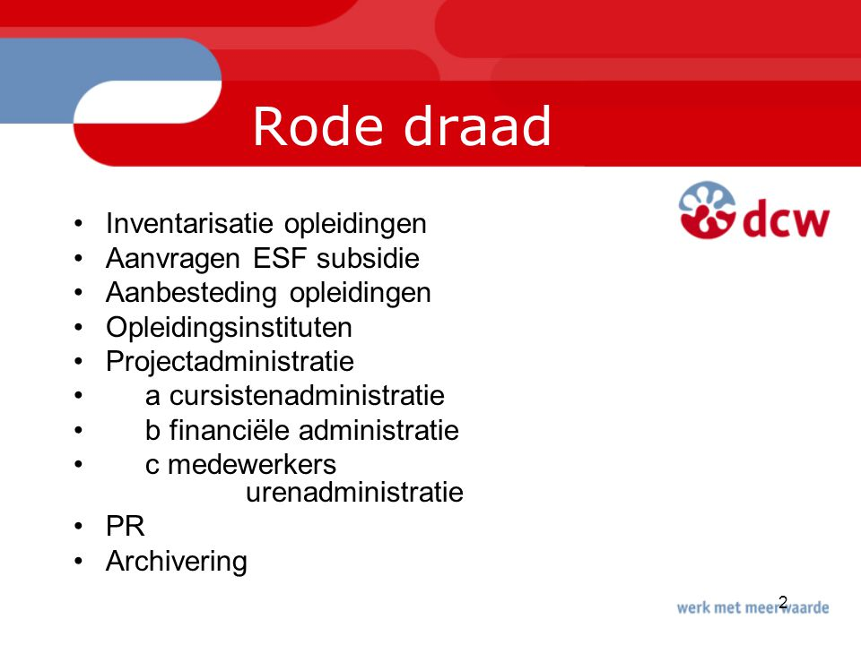 Rode draad Inventarisatie opleidingen Aanvragen ESF subsidie
