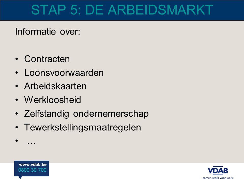 STAP 5: DE ARBEIDSMARKT Informatie over: Contracten Loonsvoorwaarden