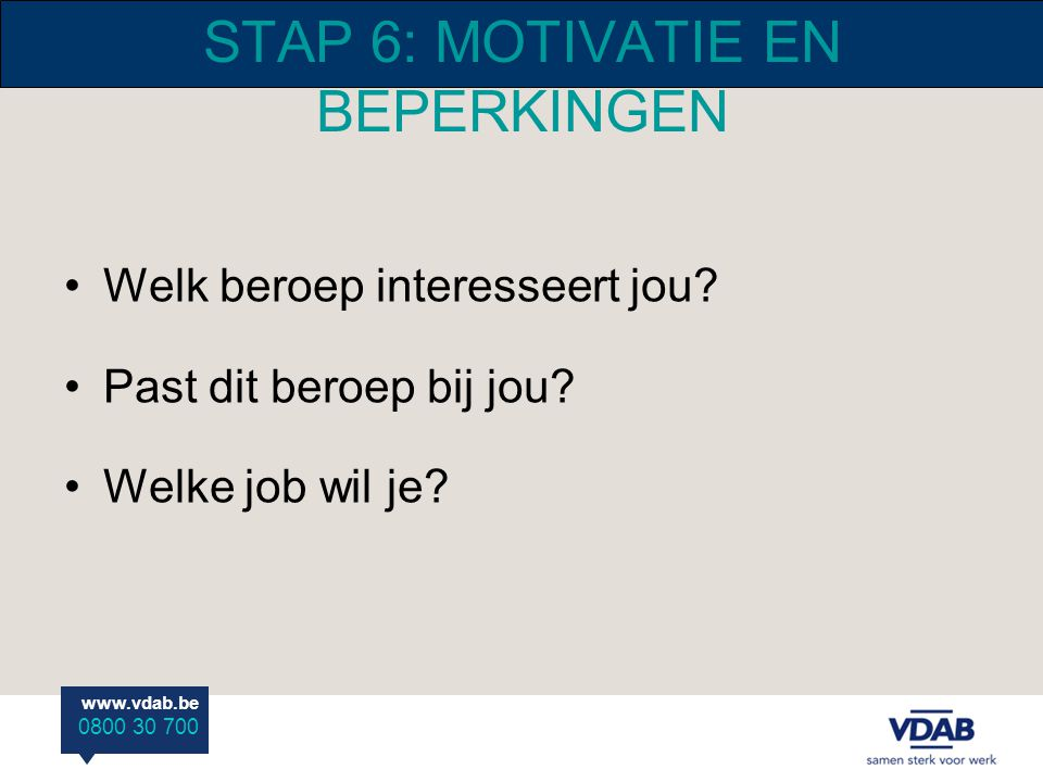 STAP 6: MOTIVATIE EN BEPERKINGEN