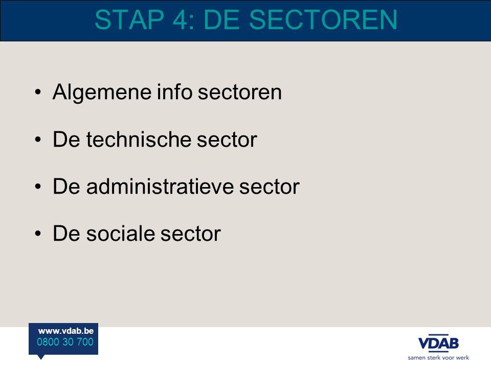 STAP 4: DE SECTOREN Algemene info sectoren De technische sector