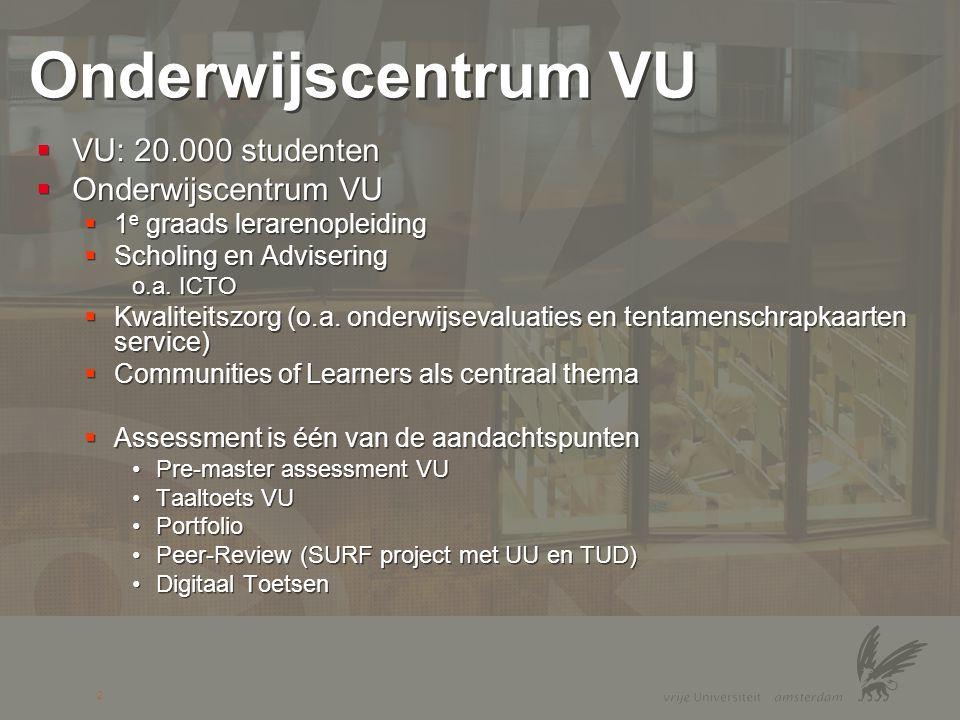 Onderwijscentrum VU VU: 20.000 studenten Onderwijscentrum VU
