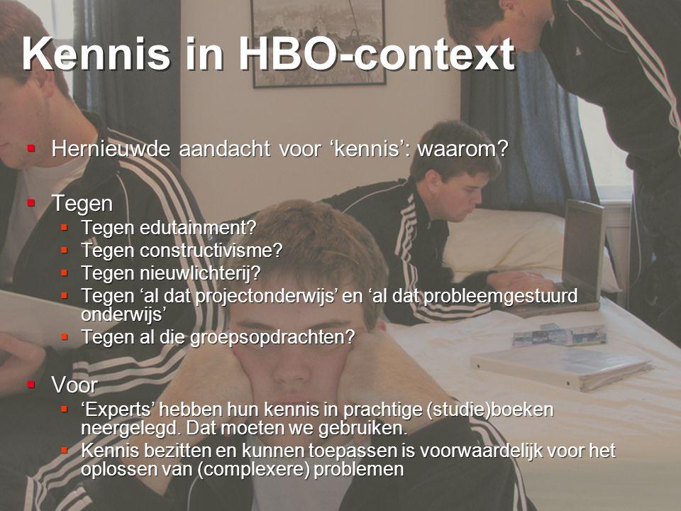 Kennis in HBO-context Hernieuwde aandacht voor 'kennis': waarom Tegen