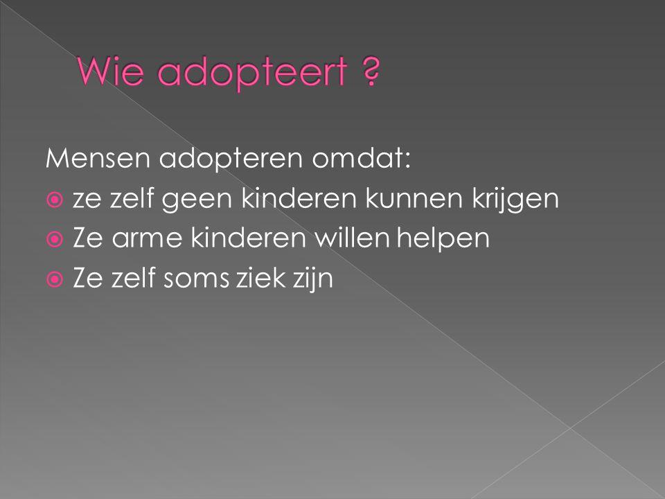 Wie adopteert Mensen adopteren omdat: