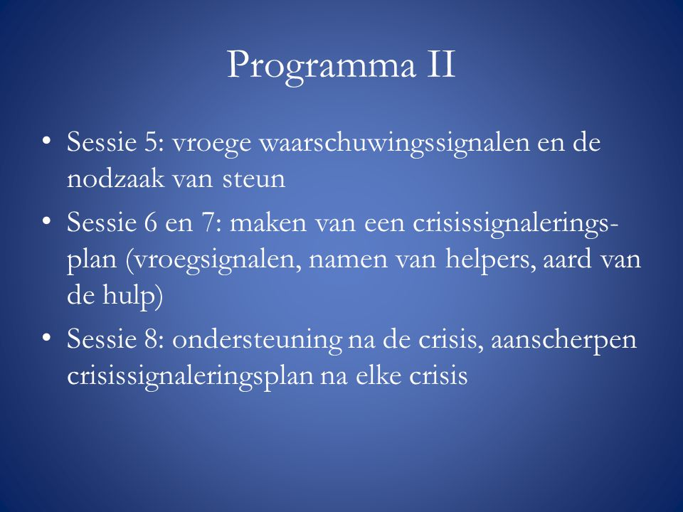 Programma II Sessie 5: vroege waarschuwingssignalen en de nodzaak van steun.