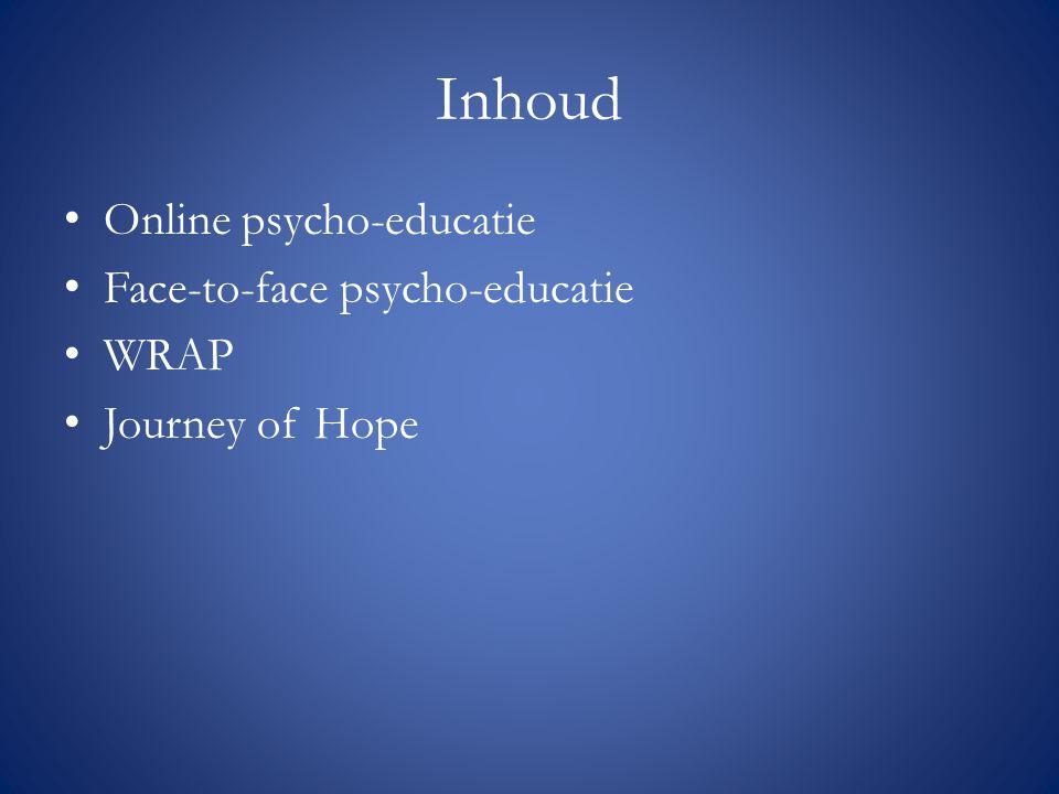 Inhoud Online psycho-educatie Face-to-face psycho-educatie WRAP