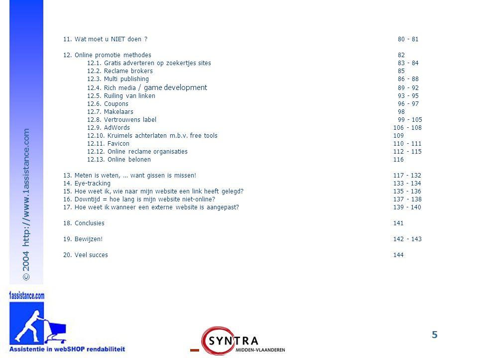 11. Wat moet u NIET doen 80 - 81 12. Online promotie methodes 82. 12.1. Gratis adverteren op zoekertjes sites 83 - 84.