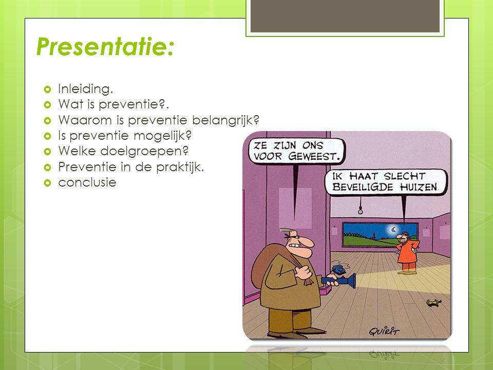 Presentatie: Inleiding. Wat is preventie .