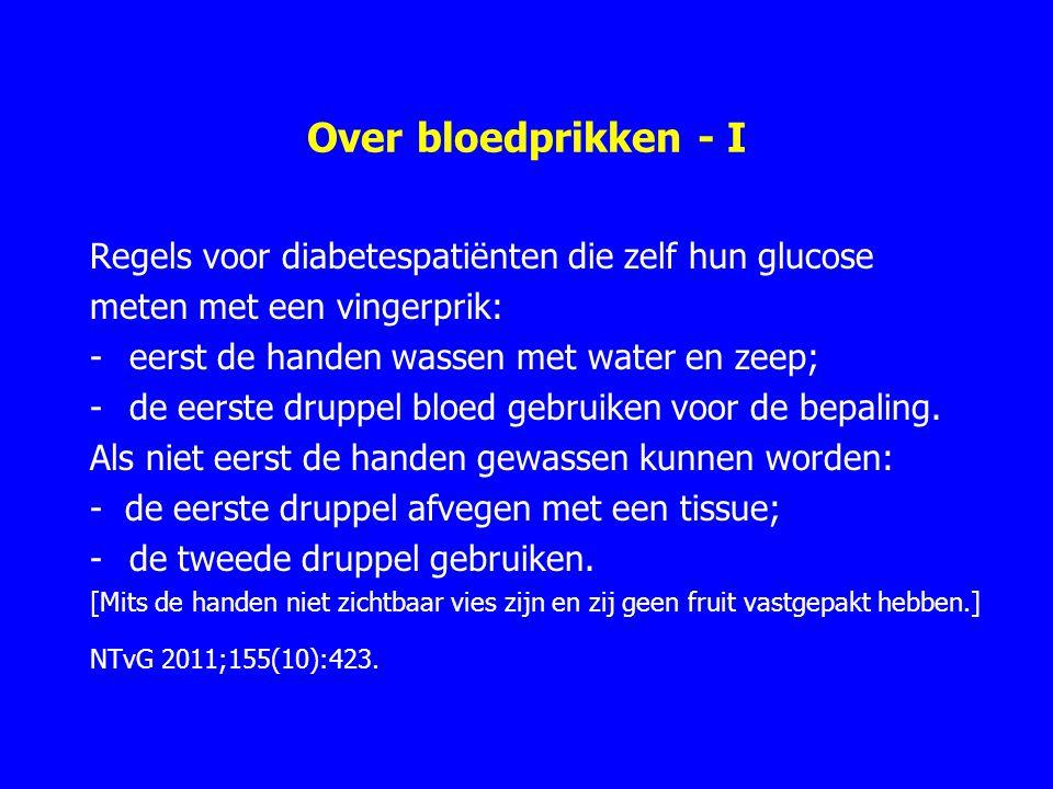 Over bloedprikken - I Regels voor diabetespatiënten die zelf hun glucose. meten met een vingerprik: