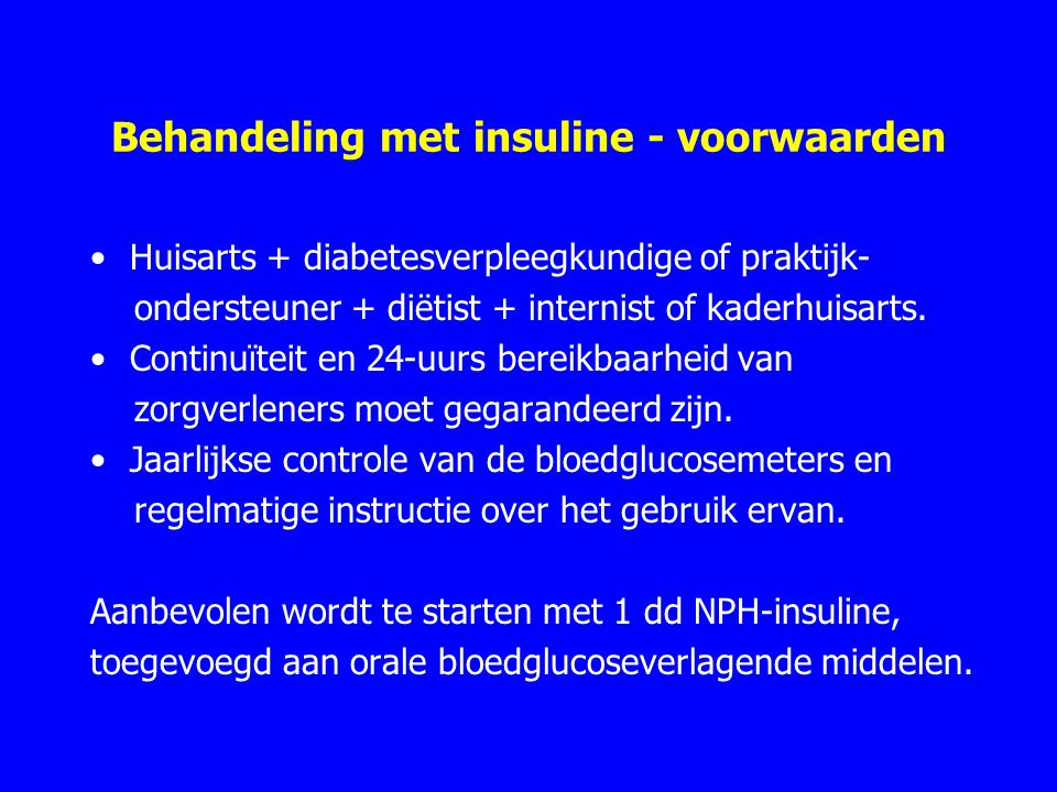 Behandeling met insuline - voorwaarden