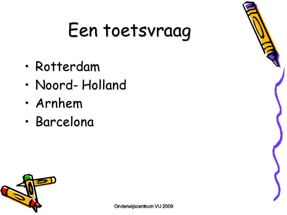 Een toetsvraag Rotterdam Noord- Holland Arnhem Barcelona