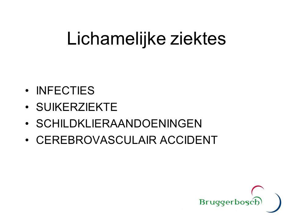 Lichamelijke ziektes INFECTIES SUIKERZIEKTE SCHILDKLIERAANDOENINGEN