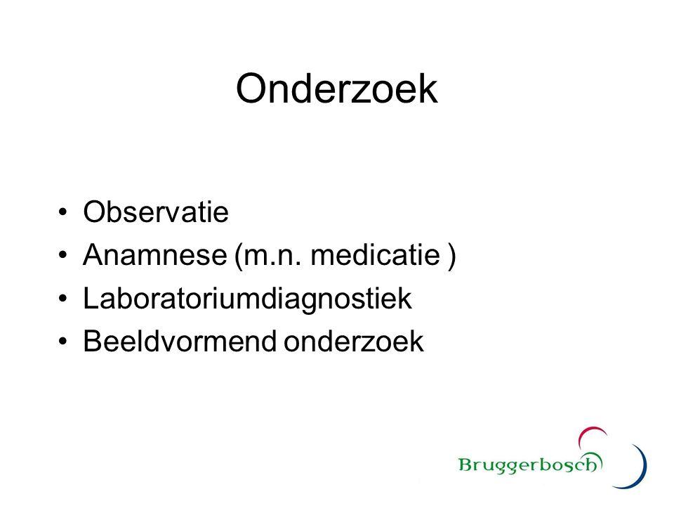 Onderzoek Observatie Anamnese (m.n. medicatie )