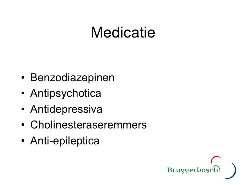 Medicatie Benzodiazepinen Antipsychotica Antidepressiva